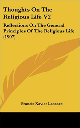 THOUGHTS ON THE RELIGIOUS LIFE V2 (LASANCE, FRANCIS XAVIER)